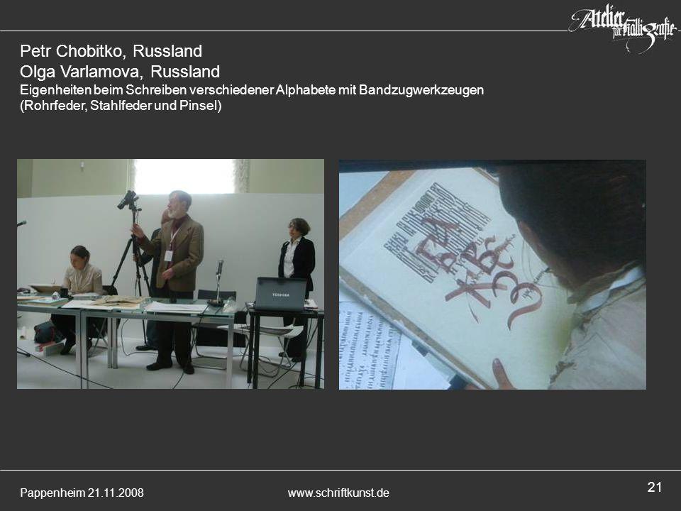 Pappenheim 21.11.2008www.schriftkunst.de 21 Petr Chobitko, Russland Olga Varlamova, Russland Eigenheiten beim Schreiben verschiedener Alphabete mit Ba