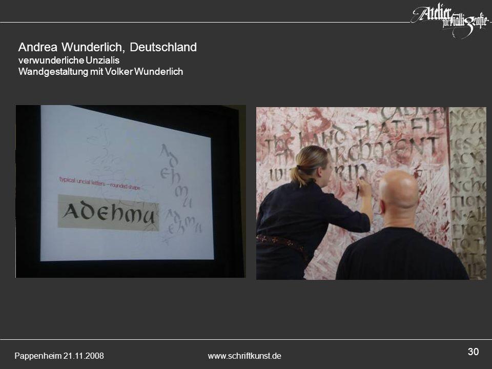 Pappenheim 21.11.2008www.schriftkunst.de 30 Andrea Wunderlich, Deutschland verwunderliche Unzialis Wandgestaltung mit Volker Wunderlich