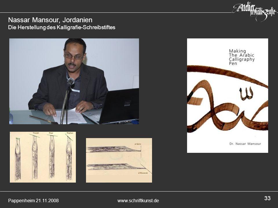 Pappenheim 21.11.2008www.schriftkunst.de 33 Nassar Mansour, Jordanien Die Herstellung des Kalligrafie-Schreibstiftes