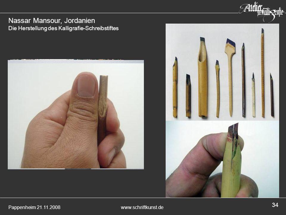 Pappenheim 21.11.2008www.schriftkunst.de 34 Nassar Mansour, Jordanien Die Herstellung des Kalligrafie-Schreibstiftes