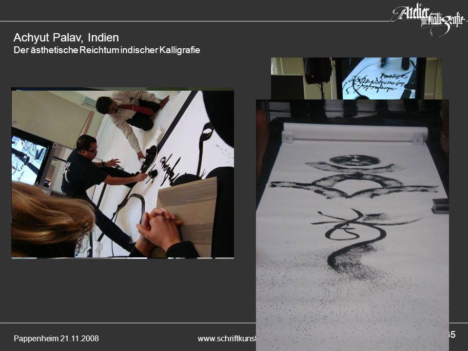 Pappenheim 21.11.2008www.schriftkunst.de 35 Achyut Palav, Indien Der ästhetische Reichtum indischer Kalligrafie