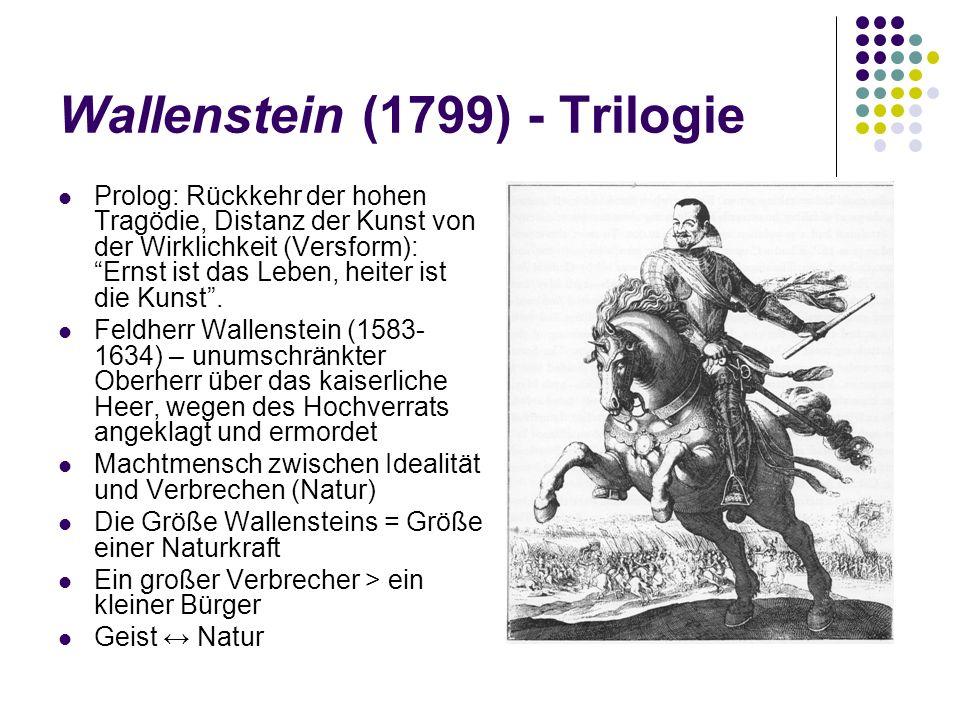 Wallenstein (1799) - Trilogie Prolog: Rückkehr der hohen Tragödie, Distanz der Kunst von der Wirklichkeit (Versform): Ernst ist das Leben, heiter ist die Kunst.