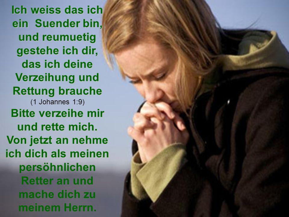 Mit ehrlichkeit, bete dein eigenes gebet oder ieses: Herr Jesus Christus Mit ehrlichkeit, bete dein eigenes gebet oder ieses: Herr Jesus Christus ich
