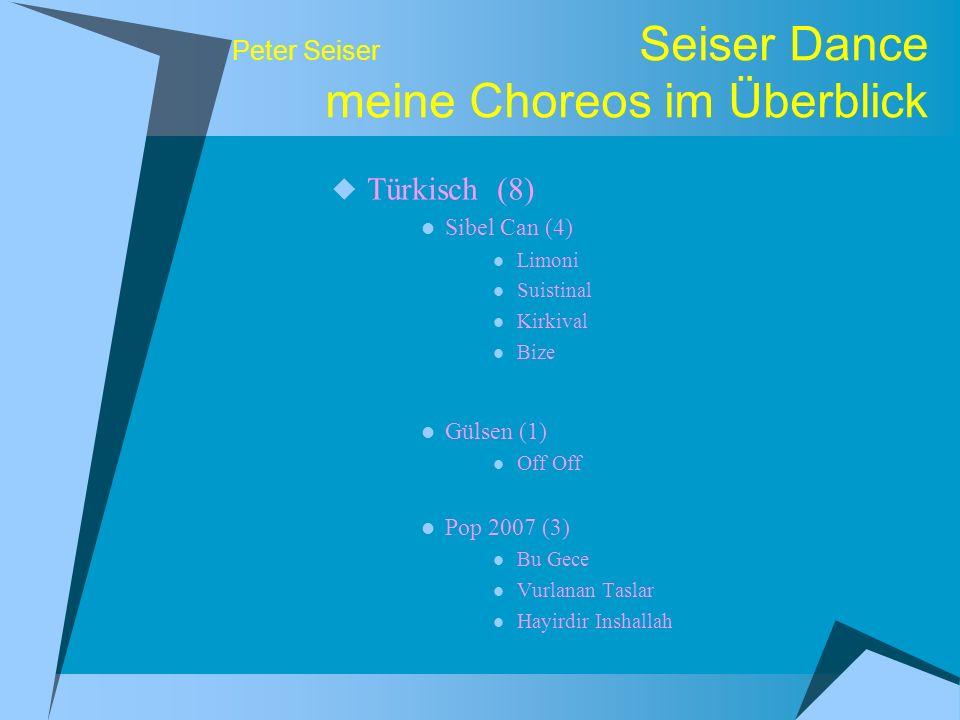 Peter Seiser Seiser Dance meine Choreos im Überblick Türkisch (8) Sibel Can (4) Limoni Suistinal Kirkival Bize Gülsen (1) Off Off Pop 2007 (3) Bu Gece Vurlanan Taslar Hayirdir Inshallah