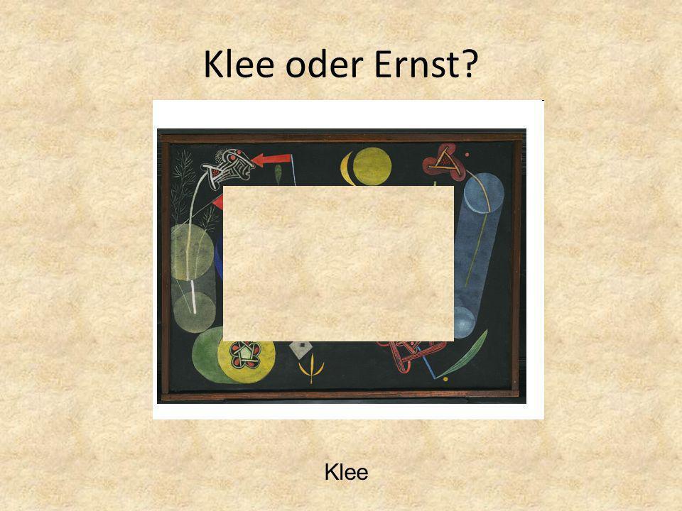 Klee Klee oder Ernst?