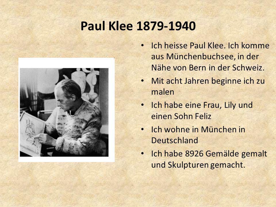 Paul Klee 1879-1940 Ich heisse Paul Klee.