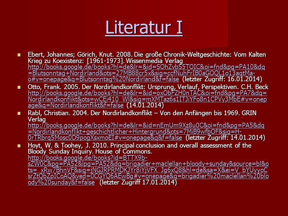 Literatur I Literatur I Ebert, Johannes; Görich, Knut. 2008. Die große Chronik-Weltgeschichte: Vom Kalten Krieg zu Koexistenz: [1961-1973]. Wissenmedi