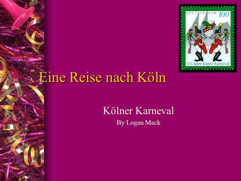 Eine Reise nach Köln Kölner Karneval By Logan Mack