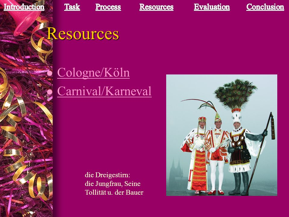Resources l Cologne/Köln Cologne/Köln l Carnival/Karneval Carnival/Karneval die Dreigestirn: die Jungfrau, Seine Tollität u.