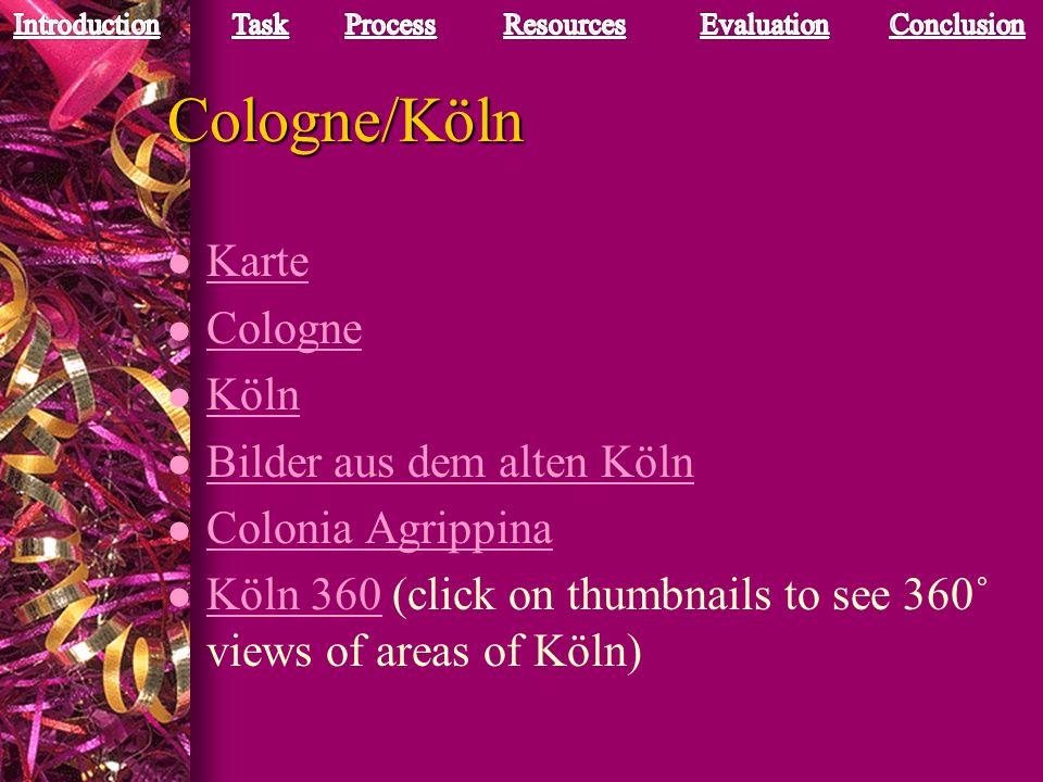 Cologne/Köln l Karte Karte l Cologne Cologne l Köln Köln l Bilder aus dem alten Köln Bilder aus dem alten Köln l Colonia Agrippina Colonia Agrippina l Köln 360 (click on thumbnails to see 360˚ views of areas of Köln) Köln 360