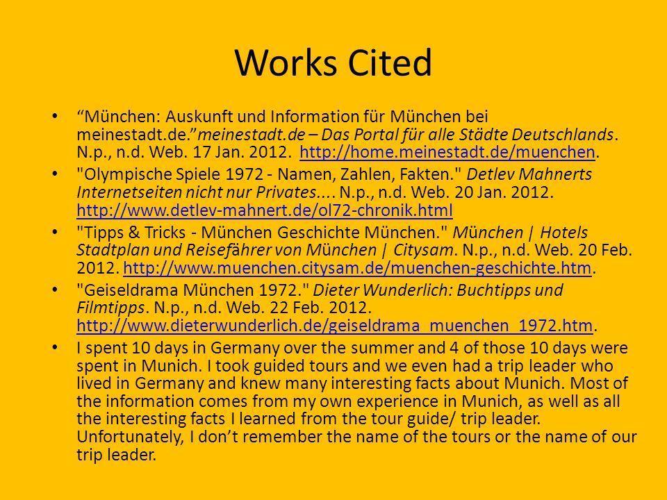 Works Cited München: Auskunft und Information für München bei meinestadt.de.meinestadt.de – Das Portal für alle Städte Deutschlands.