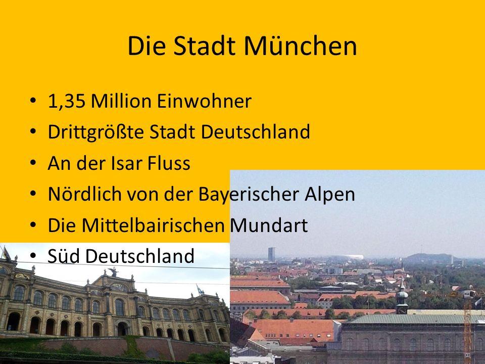 Die Stadt München 1,35 Million Einwohner Drittgrößte Stadt Deutschland An der Isar Fluss Nördlich von der Bayerischer Alpen Die Mittelbairischen Mundart Süd Deutschland