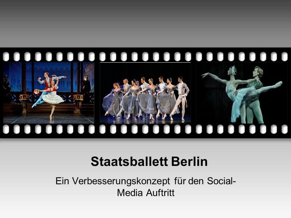 Staatsballett Berlin Ein Verbesserungskonzept für den Social- Media Auftritt Your picture here