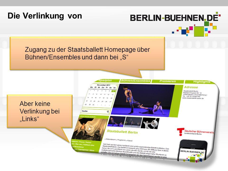 Die Verlinkung von Zugang zu der Staatsballett Homepage über Bühnen/Ensembles und dann bei S Aber keine Verlinkung bei Links