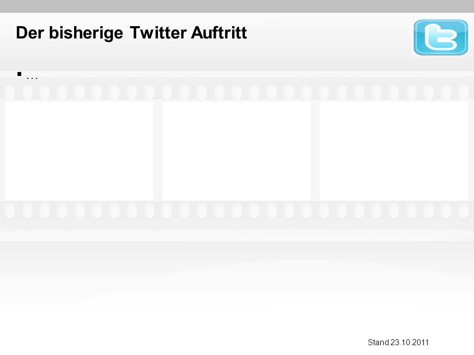 Der bisherige Twitter Auftritt … Stand 23.10.2011