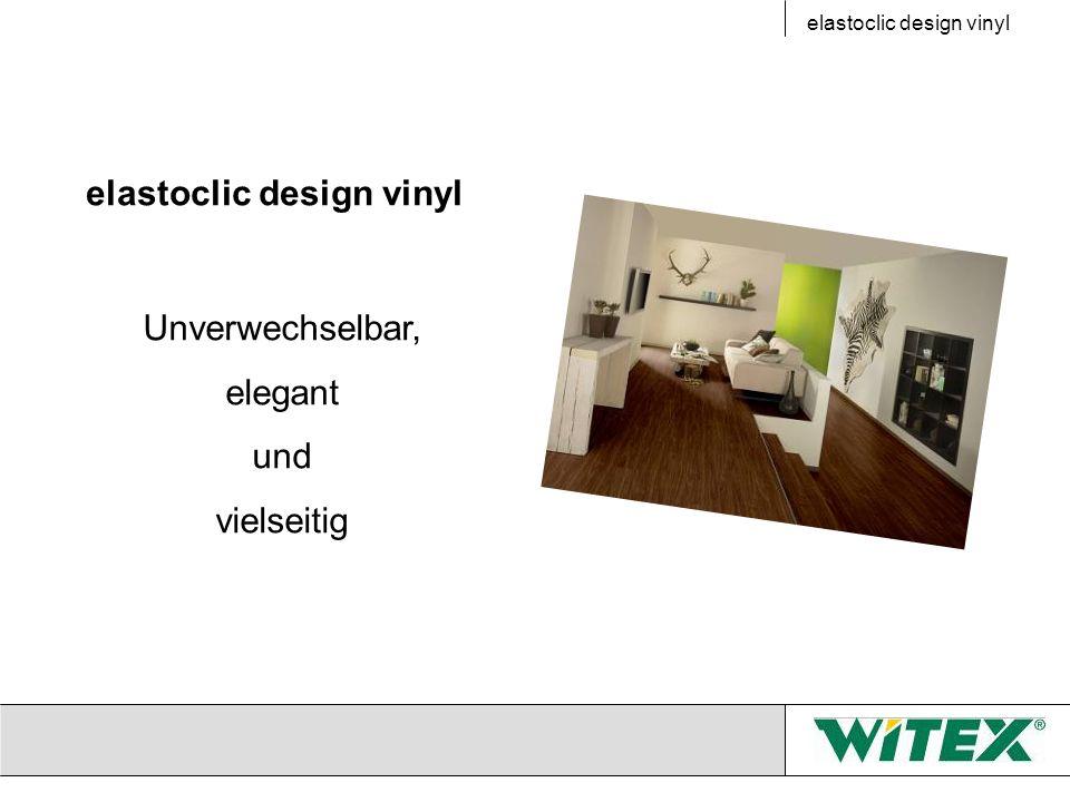 elastoclic design vinyl Unverwechselbar, elegant und vielseitig