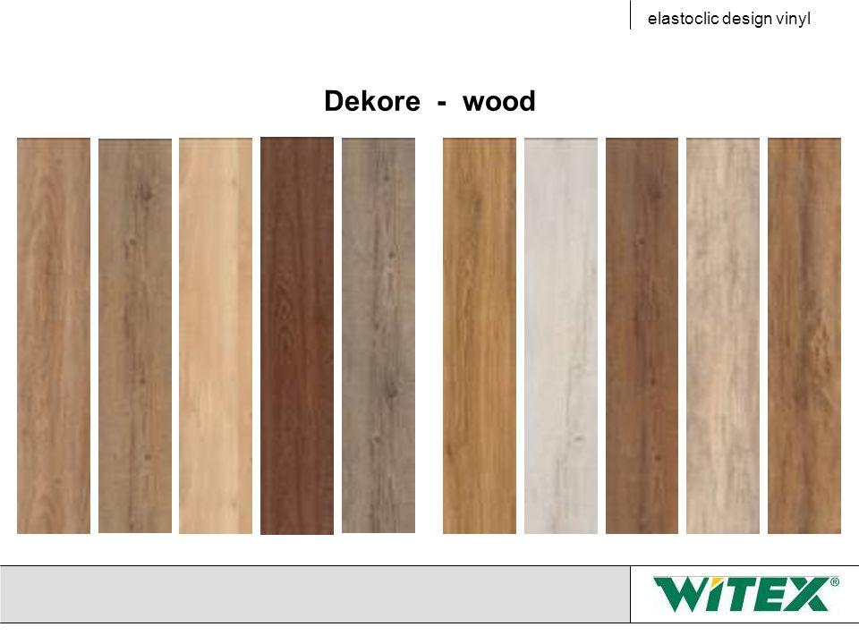 Dekore - wood elastoclic design vinyl