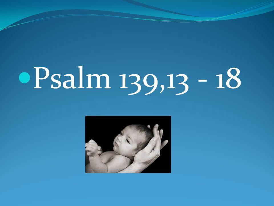 Psalm 139,13 - 18