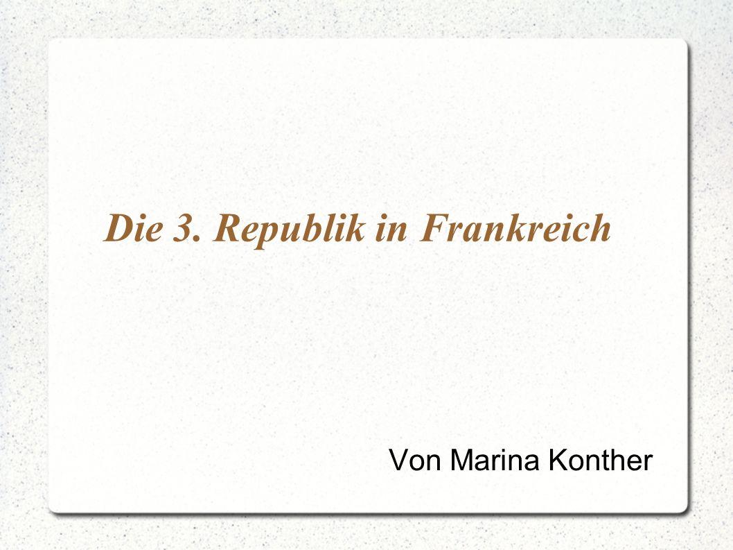 Die 3. Republik in Frankreich Von Marina Konther