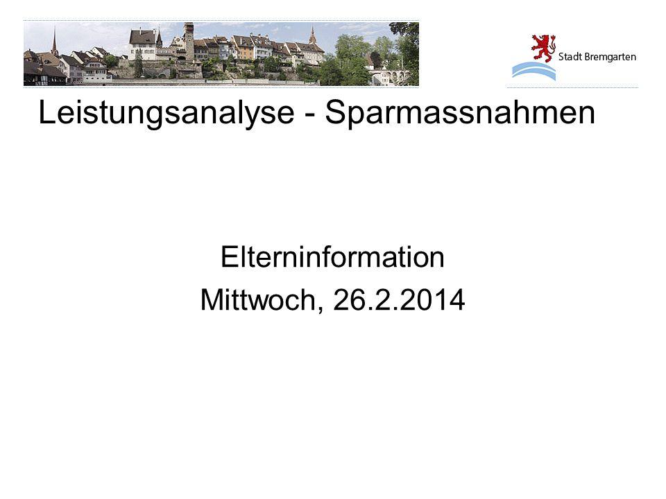 Leistungsanalyse - Sparmassnahmen Elterninformation Mittwoch, 26.2.2014