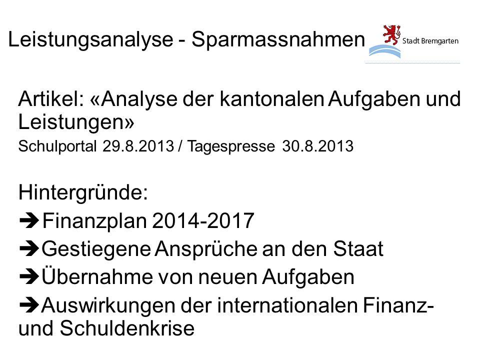 Leistungsanalyse - Sparmassnahmen Artikel: «Analyse der kantonalen Aufgaben und Leistungen» Schulportal 29.8.2013 / Tagespresse 30.8.2013 Hintergründe