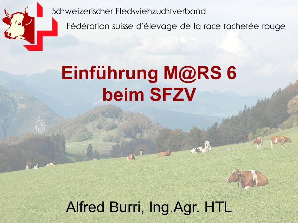 1 Einführung M@RS 6 beim SFZV Alfred Burri, Ing.Agr. HTL