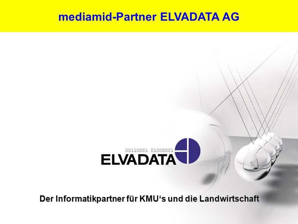 11 Der Informatikpartner für KMUs und die Landwirtschaft mediamid-Partner ELVADATA AG