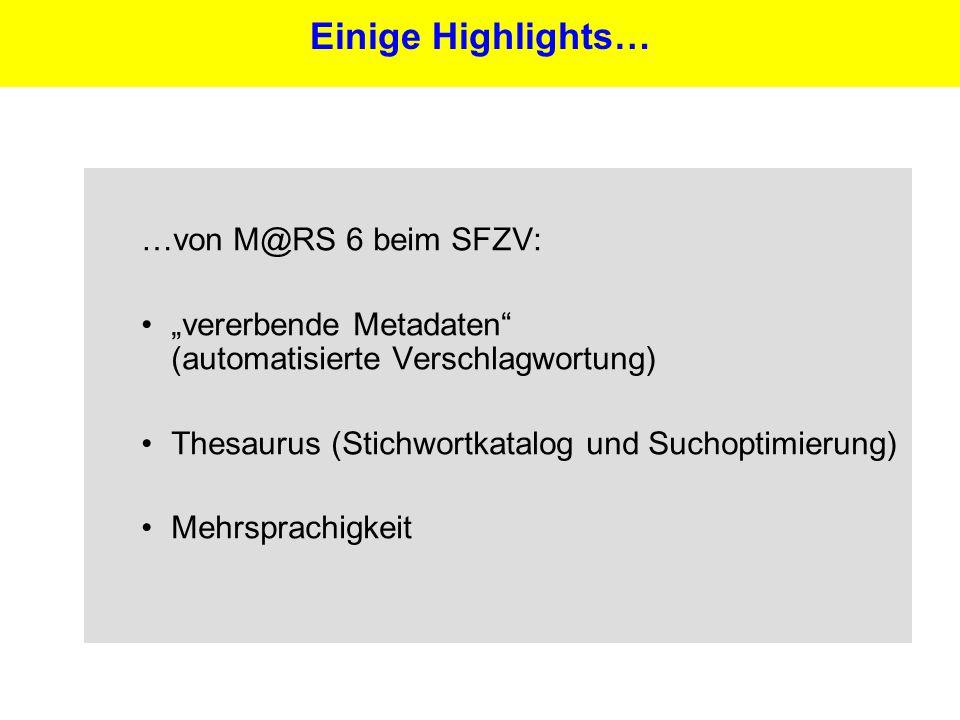 26 …von M@RS 6 beim SFZV: vererbende Metadaten (automatisierte Verschlagwortung) Thesaurus (Stichwortkatalog und Suchoptimierung) Mehrsprachigkeit Einige Highlights…
