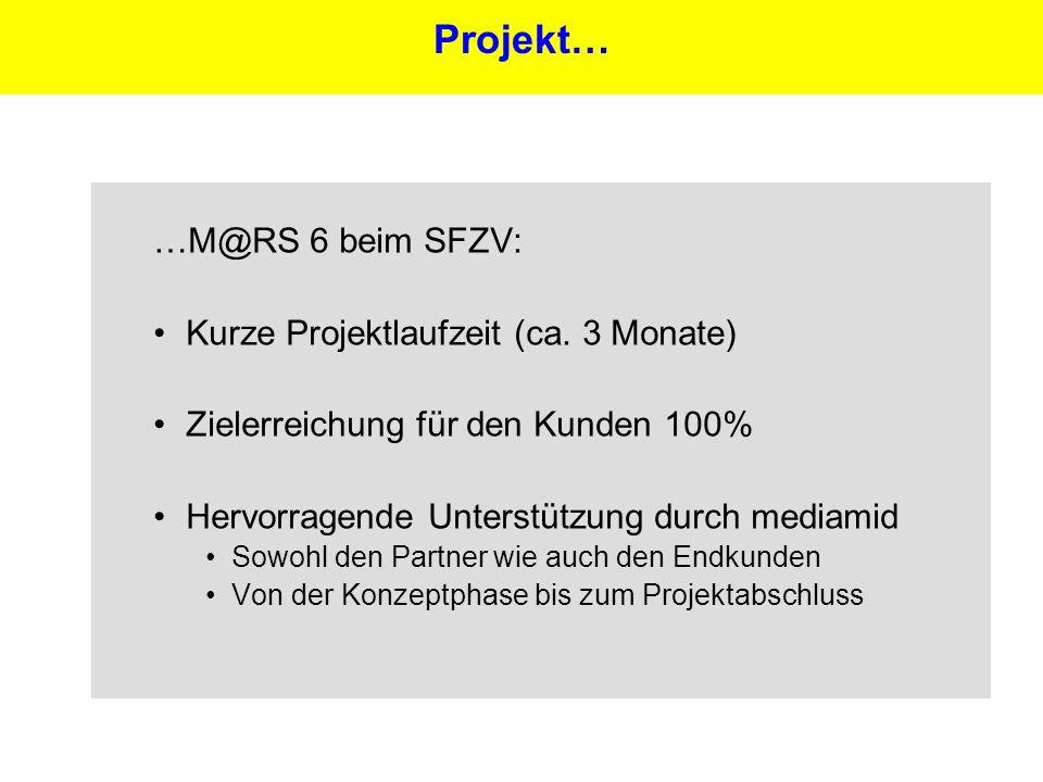 27 …M@RS 6 beim SFZV: Kurze Projektlaufzeit (ca.