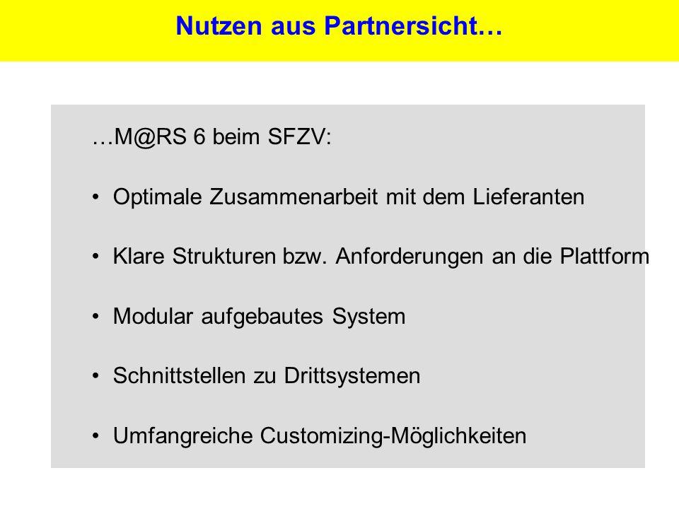 28 …M@RS 6 beim SFZV: Optimale Zusammenarbeit mit dem Lieferanten Klare Strukturen bzw. Anforderungen an die Plattform Modular aufgebautes System Schn