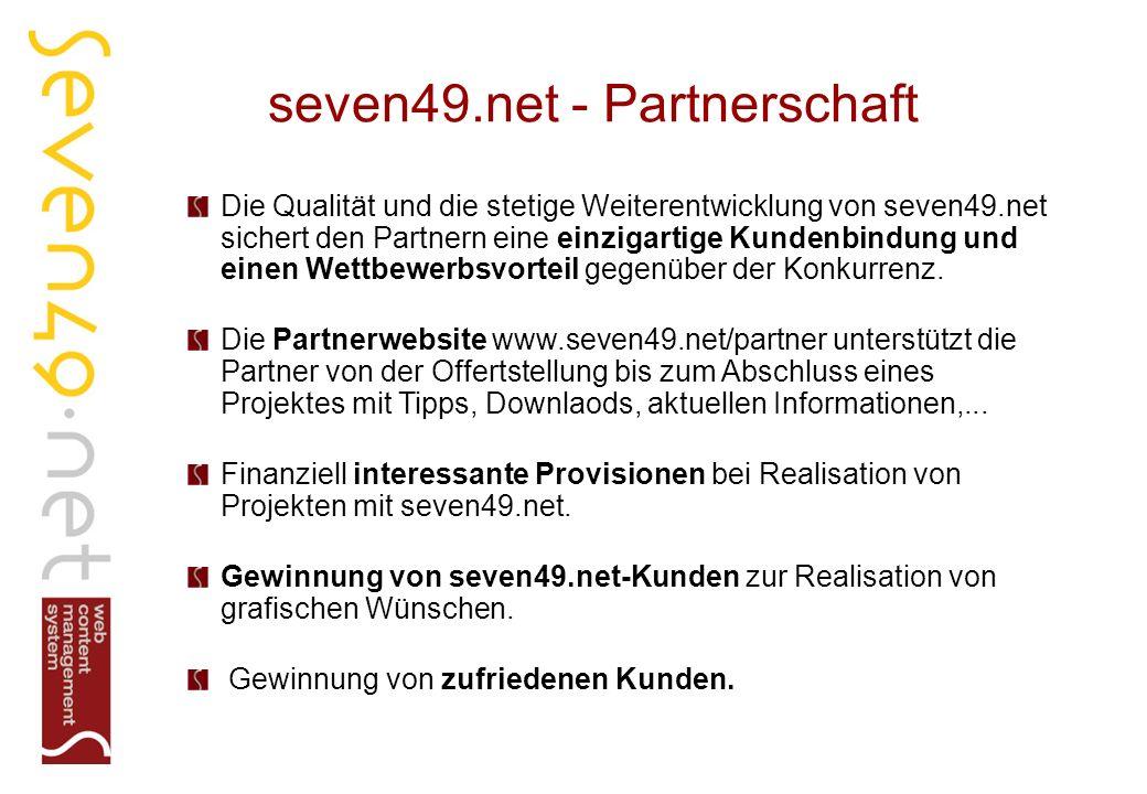 seven49.net - Partnerschaft Die Qualität und die stetige Weiterentwicklung von seven49.net sichert den Partnern eine einzigartige Kundenbindung und einen Wettbewerbsvorteil gegenüber der Konkurrenz.