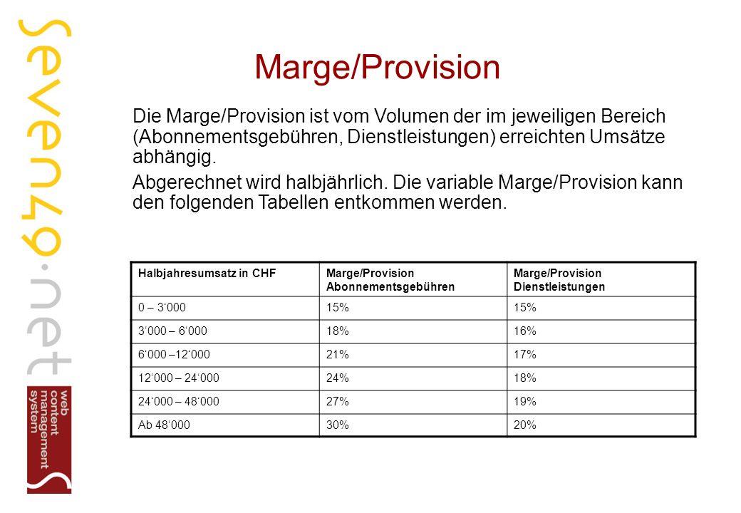 Marge/Provision Die Marge/Provision ist vom Volumen der im jeweiligen Bereich (Abonnementsgebühren, Dienstleistungen) erreichten Umsätze abhängig.
