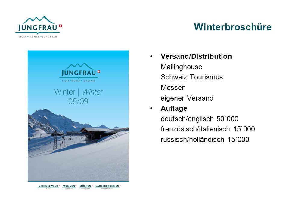 Winterbroschüre Versand/Distribution Mailinghouse Schweiz Tourismus Messen eigener Versand Auflage deutsch/englisch 50`000 französisch/italienisch 15`000 russisch/holländisch 15`000
