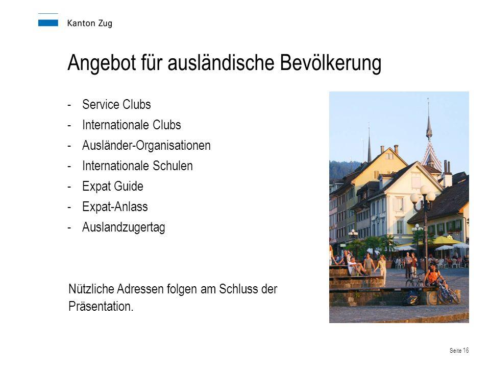 Seite 16 Angebot für ausländische Bevölkerung -Service Clubs -Internationale Clubs -Ausländer-Organisationen -Internationale Schulen -Expat Guide -Exp