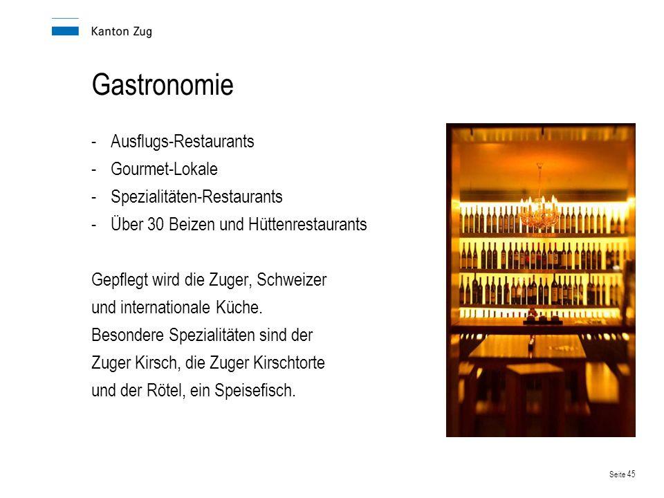 Seite 46 Ferien- und Tagestourismus Der Kanton Zug verfügt über: -33 Hotels mit 2 bis 4 Sternen -Parahotellerie -1 Jugendherberge -4 Campingplätze Bekannte Sehenswürdigkeiten von besonderem Reiz sind die Höllgrotten in Baar sowie die Zuger Altstadt.