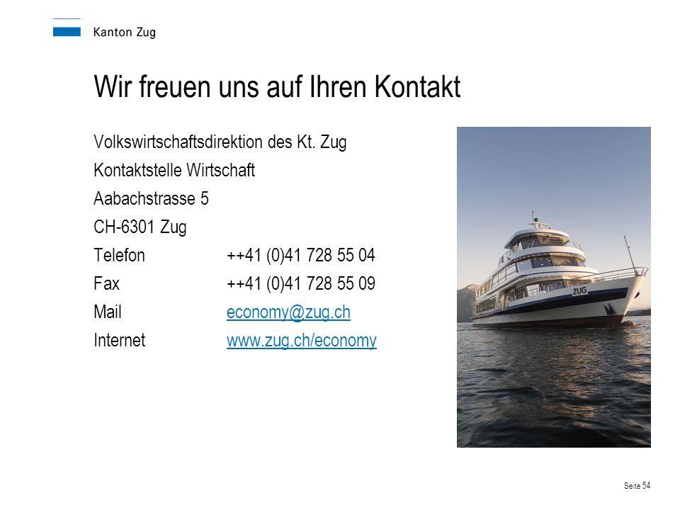 Seite 54 Wir freuen uns auf Ihren Kontakt Volkswirtschaftsdirektion des Kt. Zug Kontaktstelle Wirtschaft Aabachstrasse 5 CH-6301 Zug Telefon++41 (0)41