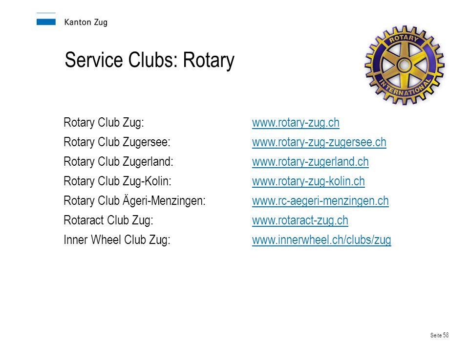 Seite 58 Service Clubs: Rotary Rotary Club Zug:www.rotary-zug.chwww.rotary-zug.ch Rotary Club Zugersee:www.rotary-zug-zugersee.chwww.rotary-zug-zugers