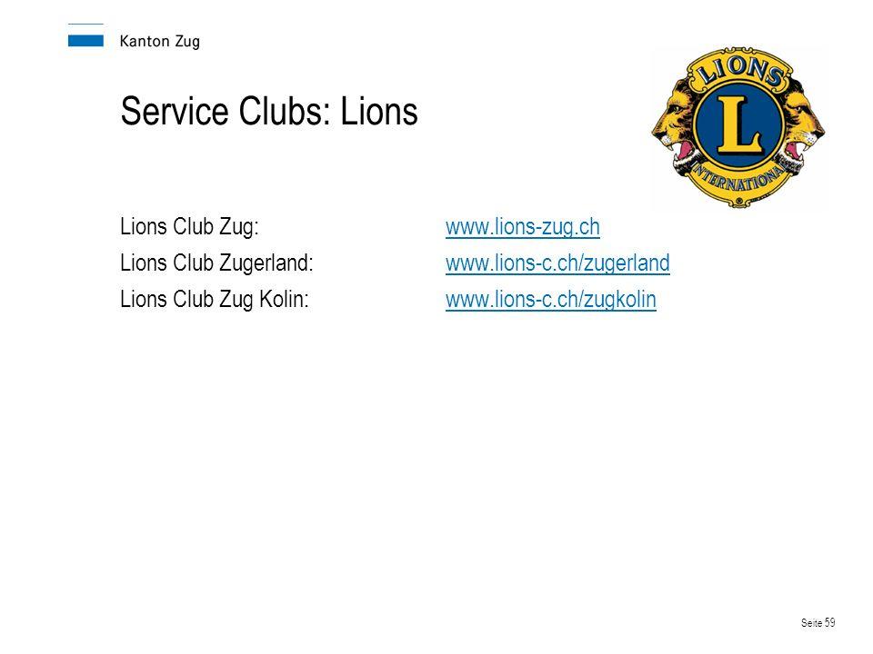 Seite 59 Service Clubs: Lions Lions Club Zug:www.lions-zug.chwww.lions-zug.ch Lions Club Zugerland:www.lions-c.ch/zugerlandwww.lions-c.ch/zugerland Li