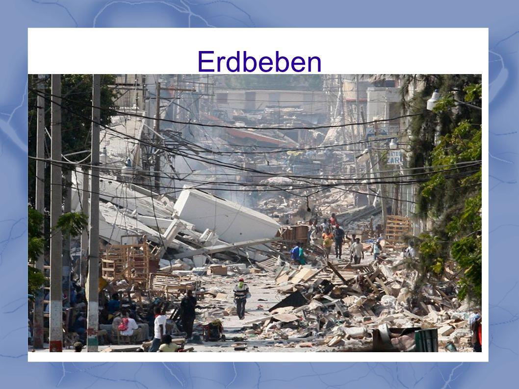 Einleitung - Entstehung von Erdbeben - was können Erdbeben anstellen - Entstehung unter Wasser - wie stark sind Erdbeben - wie werden sie gemessen