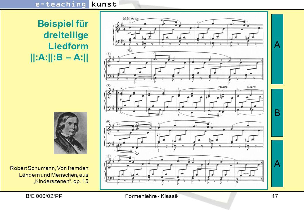 B/E 000/02/PPFormenlehre - Klassik17 Robert Schumann, Von fremden Ländern und Menschen, aus Kinderszenen, op. 15 A B A Beispiel für dreiteilige Liedfo