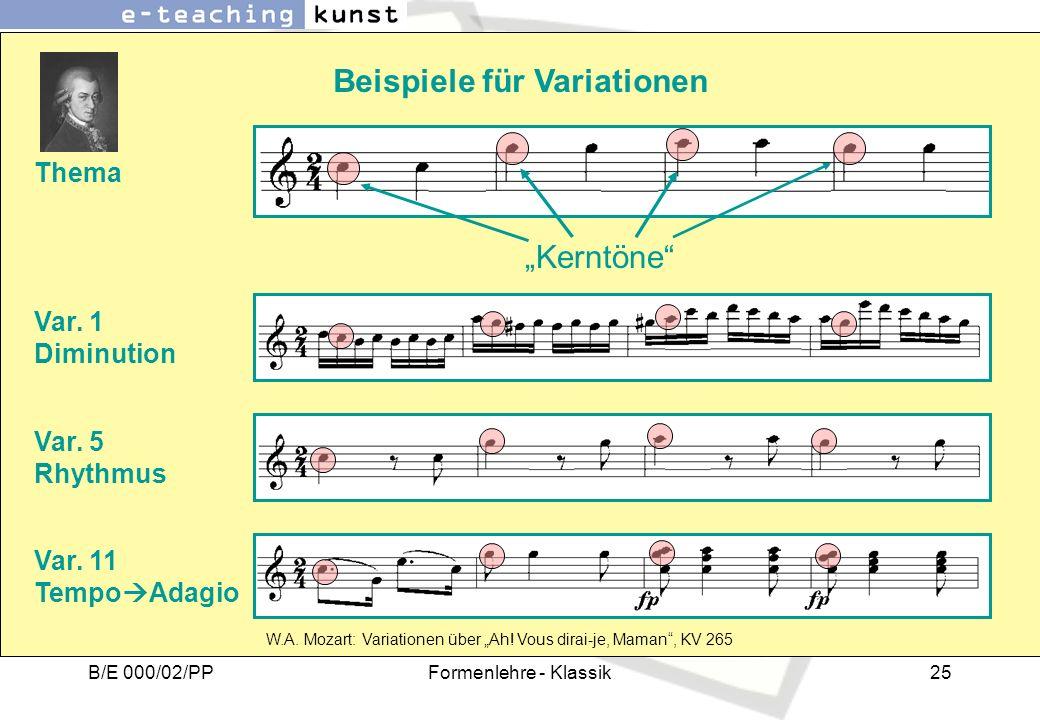 B/E 000/02/PPFormenlehre - Klassik25 Beispiele für Variationen Thema Kerntöne W.A. Mozart: Variationen über Ah! Vous dirai-je, Maman, KV 265 Var. 1 Di