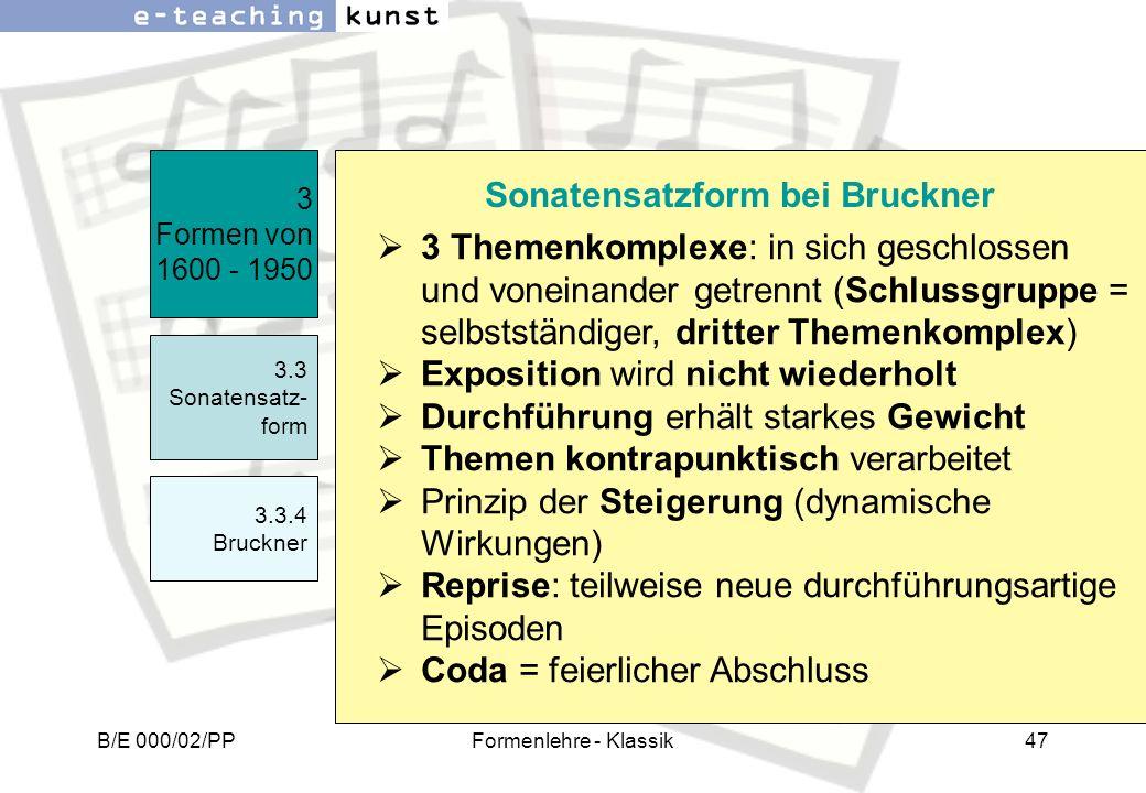 B/E 000/02/PPFormenlehre - Klassik47 3 Themenkomplexe: in sich geschlossen und voneinander getrennt (Schlussgruppe = selbstständiger, dritter Themenko