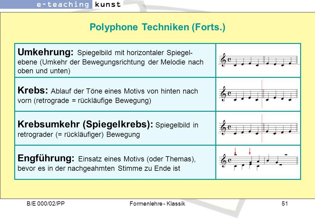 B/E 000/02/PPFormenlehre - Klassik51 Polyphone Techniken (Forts.) Umkehrung: Spiegelbild mit horizontaler Spiegel- ebene (Umkehr der Bewegungsrichtung