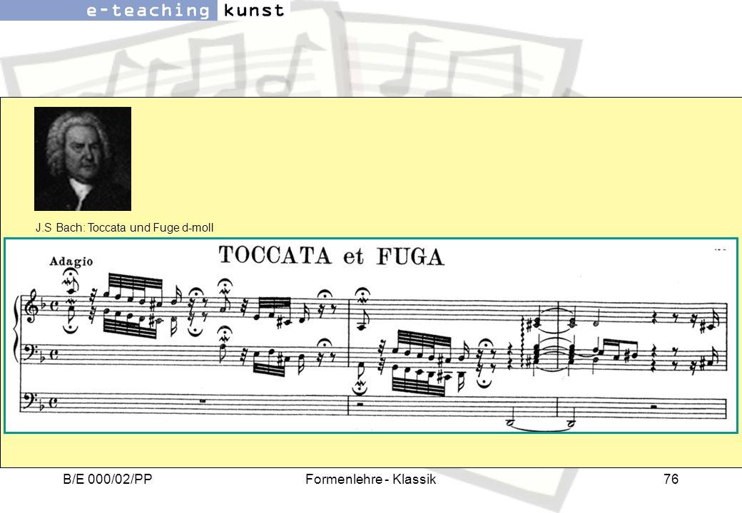 B/E 000/02/PPFormenlehre - Klassik76 J.S Bach: Toccata und Fuge d-moll