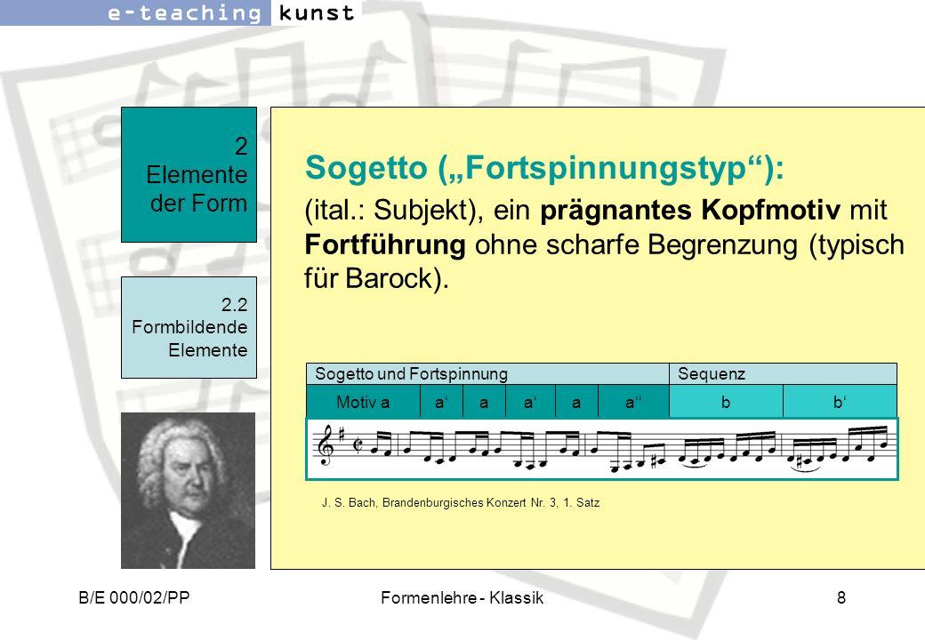 B/E 000/02/PPFormenlehre - Klassik8 (ital.: Subjekt), ein prägnantes Kopfmotiv mit Fortführung ohne scharfe Begrenzung (typisch für Barock). 2 Element