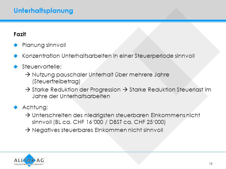 18 Unterhaltsplanung Fazit Planung sinnvoll Konzentration Unterhaltsarbeiten in einer Steuerperiode sinnvoll Steuervorteile: Nutzung pauschaler Unterh