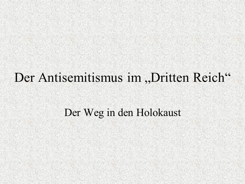 Der Antisemitismus im Dritten Reich Der Weg in den Holokaust
