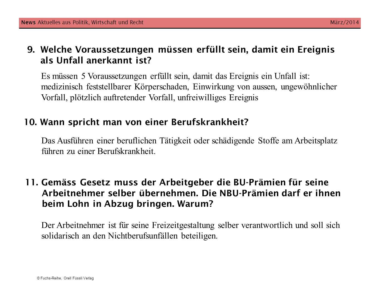 © Fuchs-Reihe, Orell Füssli Verlag 9.Welche Voraussetzungen müssen erfüllt sein, damit ein Ereignis als Unfall anerkannt ist? News Aktuelles aus Polit