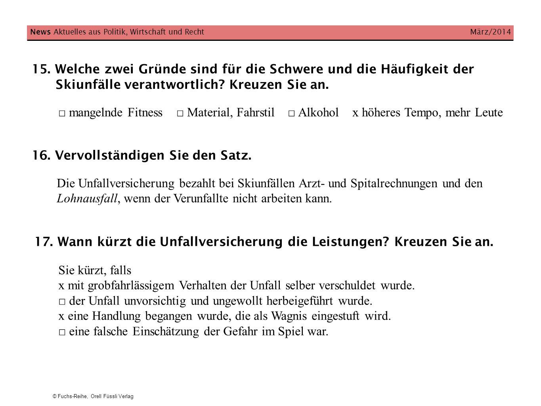 © Fuchs-Reihe, Orell Füssli Verlag News Aktuelles aus Politik, Wirtschaft und Recht März/2014 15. Welche zwei Gründe sind für die Schwere und die Häuf