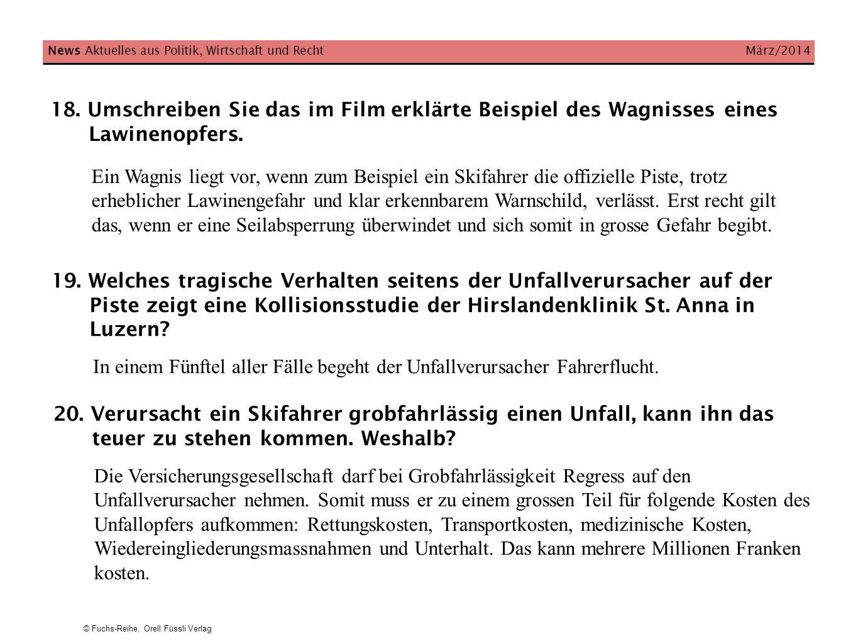© Fuchs-Reihe, Orell Füssli Verlag News Aktuelles aus Politik, Wirtschaft und Recht März/2014 18. Umschreiben Sie das im Film erklärte Beispiel des Wa